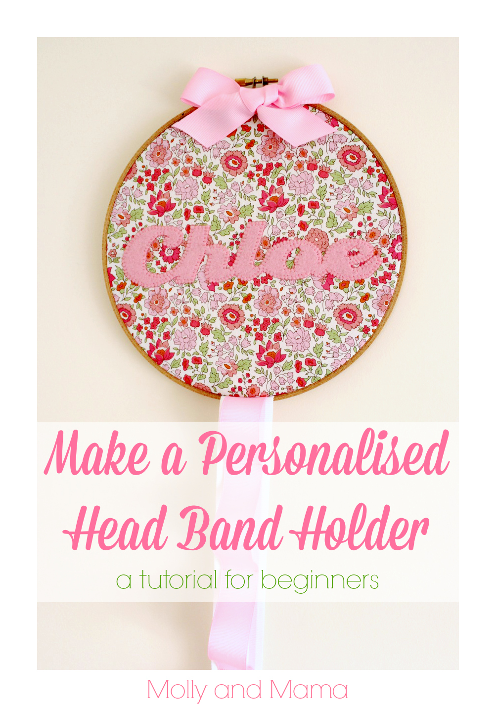Make a personalised Embroidery Hoop Headband Holder by Molly and Mama
