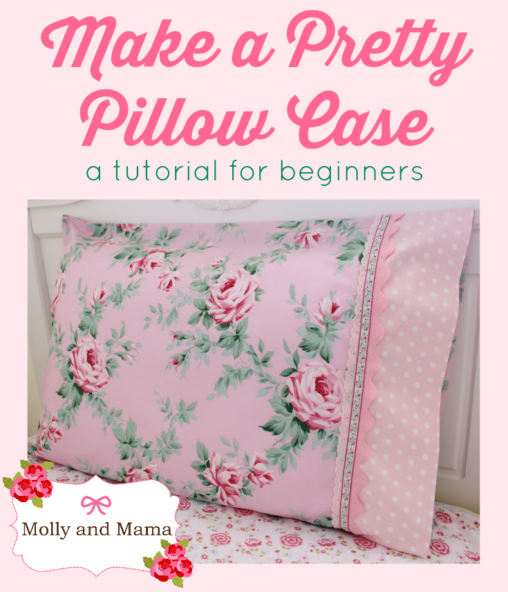 Sew a Pretty Pillowcase || a tutorial by Molly and Mama for www.SewMccool.com