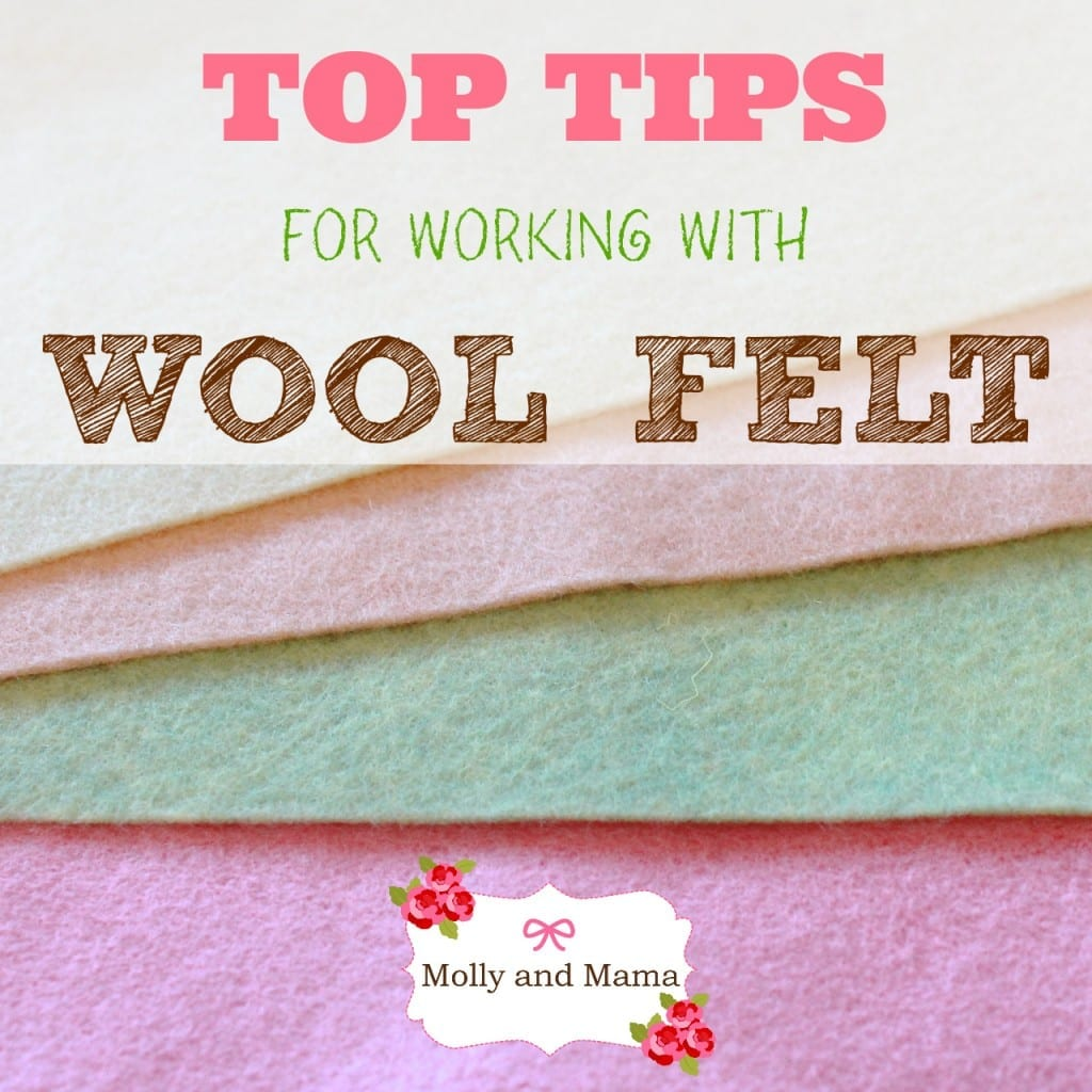 Top tips for working with Wool Felt