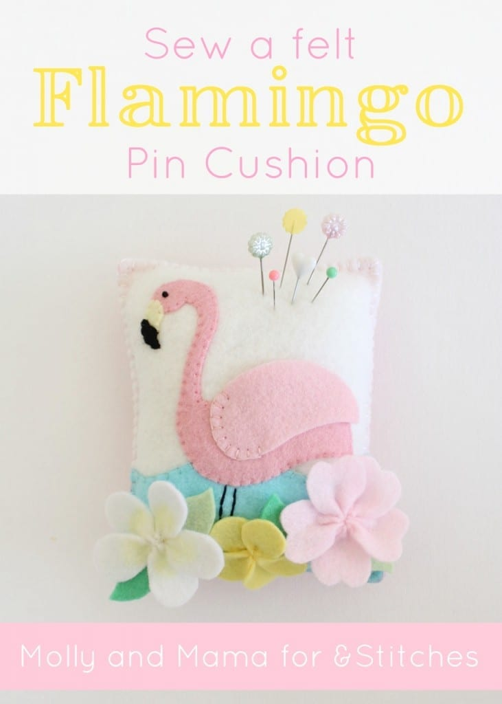 Flamingo Pin Cushion Tutorial by Molly and Mama for &Stitches